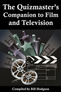 Hodgon, Bill - The Quizmaster's Companion to Film and Television, ebook