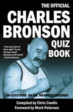 Cowlin, Chris - The Official Charles Bronson Quiz Book, ebook