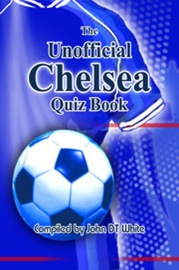 White, John DT - The Unofficial Chelsea Quiz Book, e-kirja