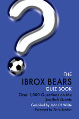 White, John DT - The Ibrox Bears Quiz Book, e-kirja