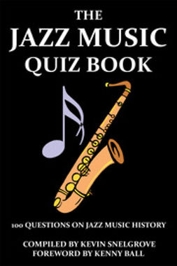 Snelgrove, Kevin - The Jazz Music Quiz Book, e-bok