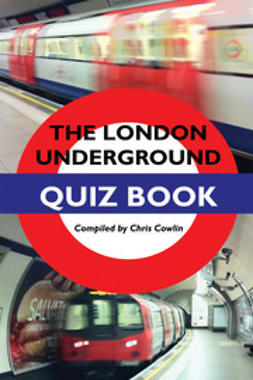 Cowlin, Chris - The London Underground Quiz Book, ebook