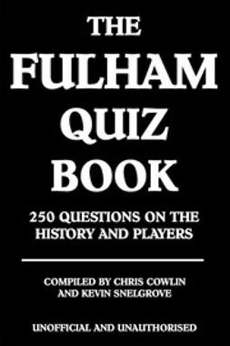 Cowlin, Chris - The Fulham Quiz Book, e-bok