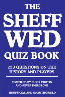 Cowlin, Chris - The Sheff Wed Quiz Book, e-bok