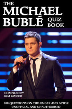 Kimber, Kim - The Michael Bublé Quiz Book, ebook