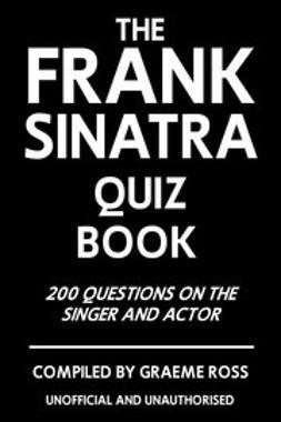 Ross, Graeme - The Frank Sinatra Quiz Book, ebook