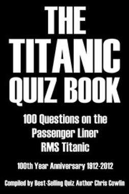 Cowlin, Chris - The Titanic Quiz Book, ebook