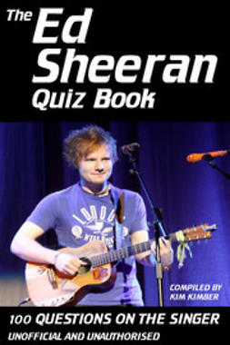 Kimber, Kim - The Ed Sheeran Quiz Book, ebook