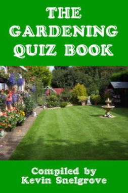 Snelgrove, Kevin - The Gardening Quiz Book, ebook
