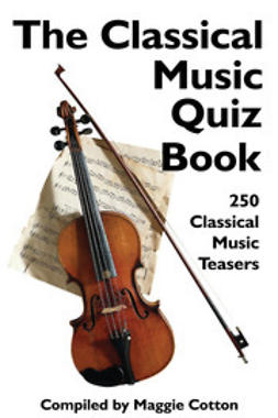 Cotton, Maggie - The Classical Music Quiz Book, e-bok