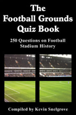 Snelgrove, Kevin - The Football Grounds Quiz Book, ebook