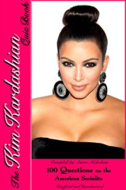 Nicholson, Aimee - The Kim Kardashian Quiz Book, ebook