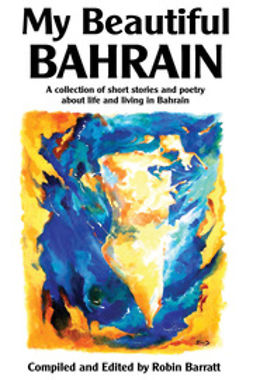 Barratt, Robin - My Beautiful Bahrain, ebook