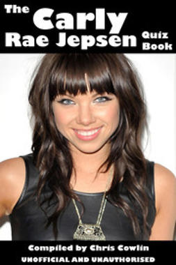Cowlin, Chris - The Carly Rae Jepsen Quiz Book, e-bok