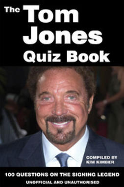 Kimber, Kim - The Tom Jones Quiz Book, ebook