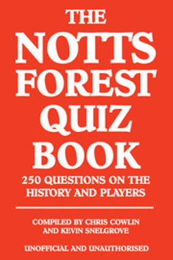 Cowlin, Chris - The Notts Forest Quiz Book, e-bok