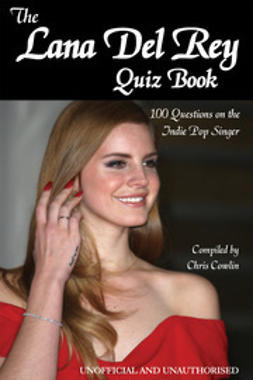 Cowlin, Chris - The Lana Del Rey Quiz Book, e-bok