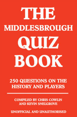 Cowlin, Chris - The Middlesbrough Quiz Book, e-bok