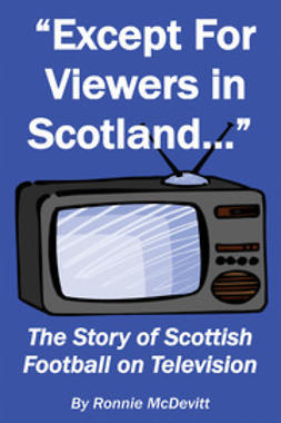 McDevitt, Ronnie - Except for Viewers in Scotland, ebook
