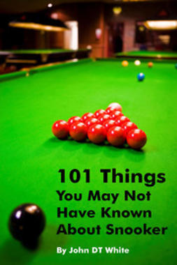 White, John DT - 101 Things You May Not Have Known About Snooker, ebook