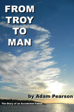 Pearson, Adam - From Troy to Man, ebook