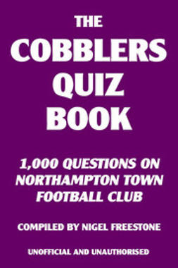 Freestone, Nigel - The Cobblers Quiz Book, e-bok
