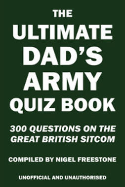 Freestone, Nigel - The Ultimate Dad's Army Quiz Book, ebook