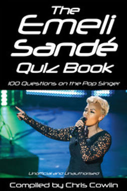 Cowlin, Chris - The Emeli Sandé Quiz Book, e-kirja