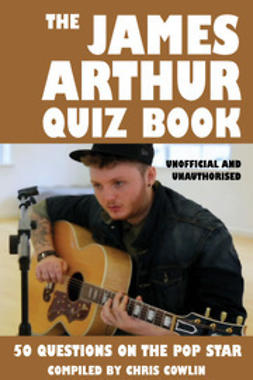 Cowlin, Chris - The James Arthur Quiz Book, ebook