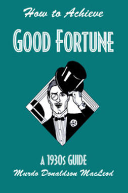 MacLeod, Murdo Donaldson - How to Achieve Good Fortune, ebook