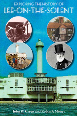 Green, John W - Exploring the History of Lee-on-the-Solent, ebook