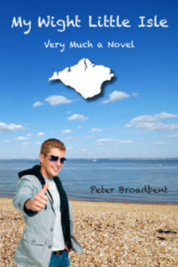 Broadbent, Peter - My Wight Little Isle, ebook