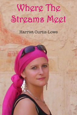 Curtis-Lowe, Harriet - Where the Streams Meet, e-bok