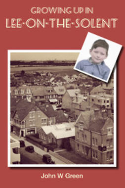 Green, John W - Growing up in Lee-on-the-Solent, ebook