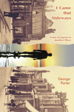 Porter, George - I Came Out Sideways, ebook