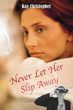 Christopher, Kay - Never Let Her Slip Away, ebook