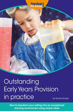 Scade, Nicola - Outstanding Early Years Provision in Practice, ebook