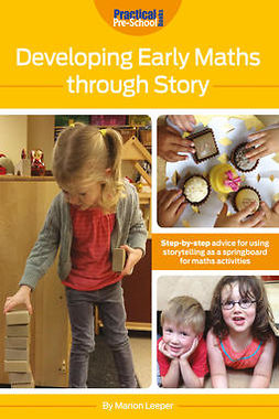 Leeper, Marion - Developing Early Maths Through Story, ebook
