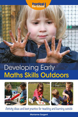 Sargent, Marianne - Developing Early Maths Skills Outdoors, ebook