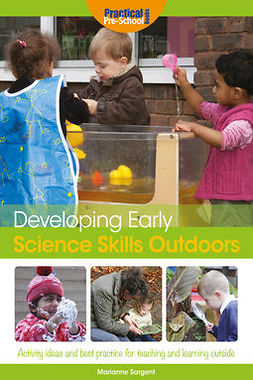 Sargent, Marianne - Developing Early Science Skills Outdoors, ebook
