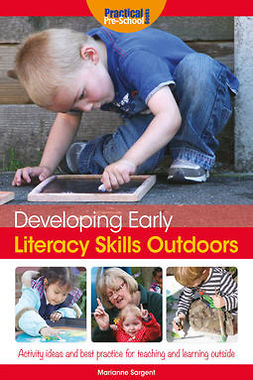 Sargent, Marianne - Developing Early Literacy Skills Outdoors, ebook
