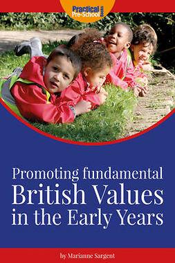 Sargent, Marianne - Promoting Fundamental British Values, ebook