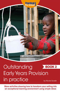 Scade, Nicola - Outstanding Early Years Provision in Practice - Book 2, ebook