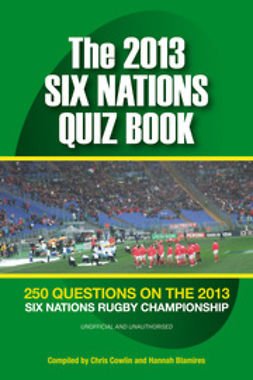 Cowlin, Chris - The 2013 Six Nations Quiz Book, e-bok