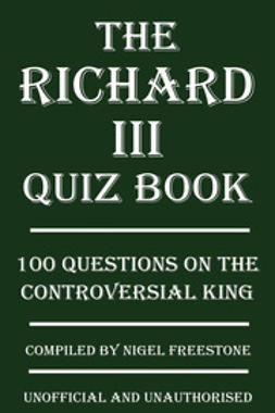 Freestone, Nigel - The Richard III Quiz Book, e-kirja
