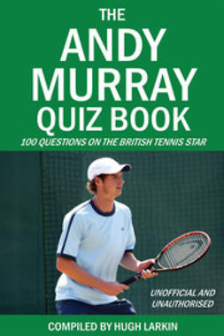 Larkin, Hugh - The Andy Murray Quiz Book, ebook
