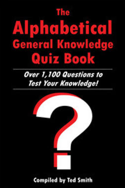 Smith, Ted - The Alphabetical General Knowledge Quiz Book, ebook