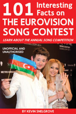 Snelgrove, Kevin - 101 Interesting Facts on The Eurovision Song Contest, e-bok
