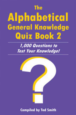 Smith, Ted - The Alphabetical General Knowledge Quiz Book 2, ebook