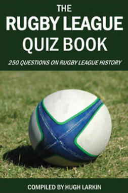 Larkin, Hugh - The Rugby League Quiz Book, e-bok